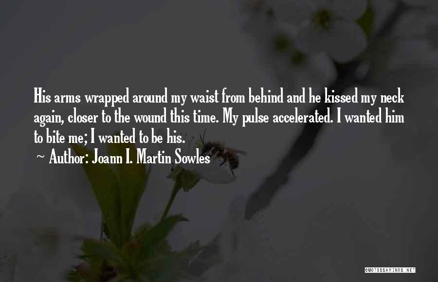 Love Pulse Quotes By Joann I. Martin Sowles