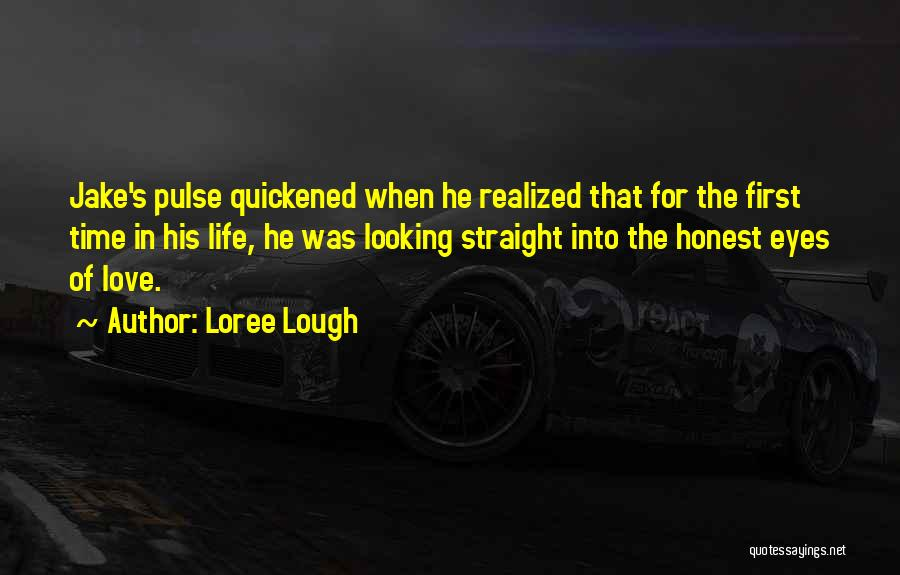 Love Pulse Quotes By Loree Lough