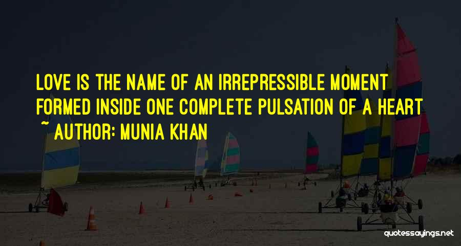 Love Pulse Quotes By Munia Khan