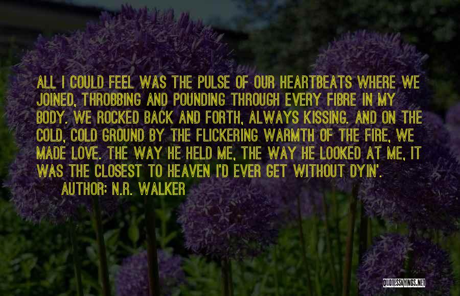 Love Pulse Quotes By N.R. Walker