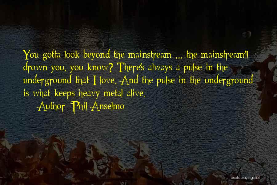 Love Pulse Quotes By Phil Anselmo