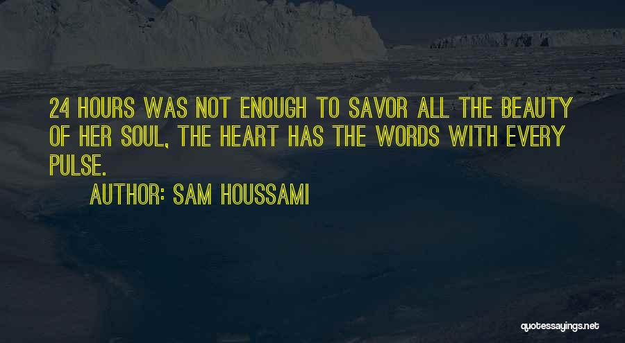 Love Pulse Quotes By Sam Houssami