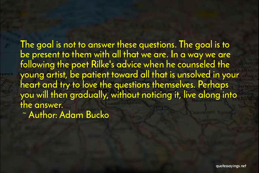 Love Questions Quotes By Adam Bucko