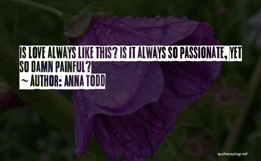 Love Questions Quotes By Anna Todd