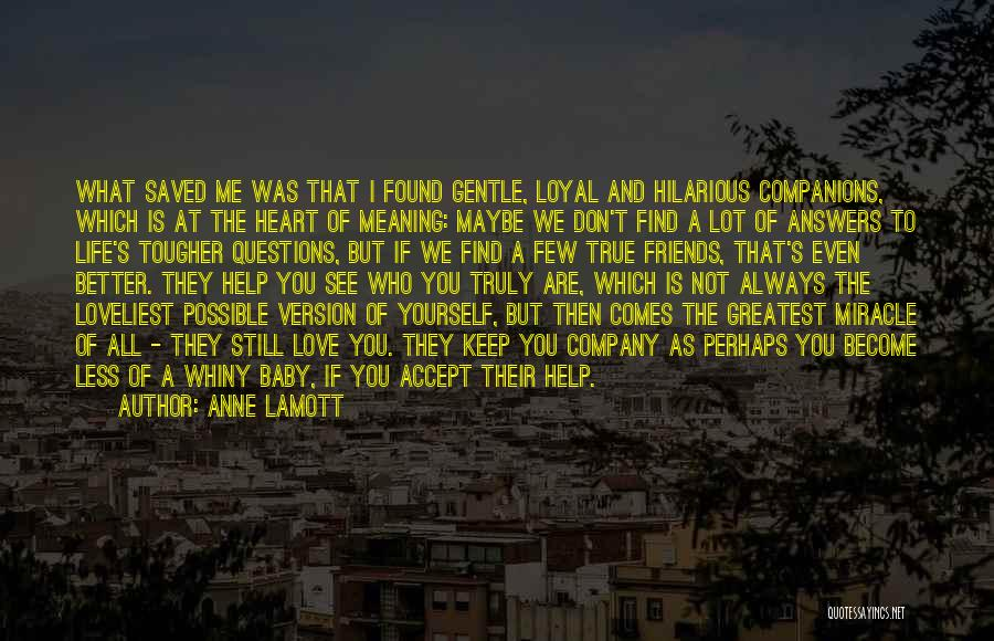 Love Questions Quotes By Anne Lamott