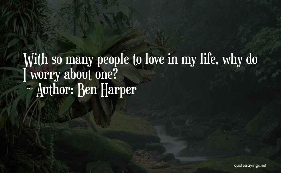 Love Questions Quotes By Ben Harper