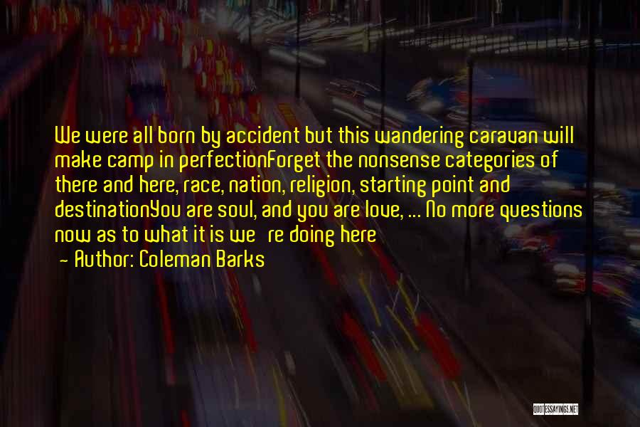 Love Questions Quotes By Coleman Barks