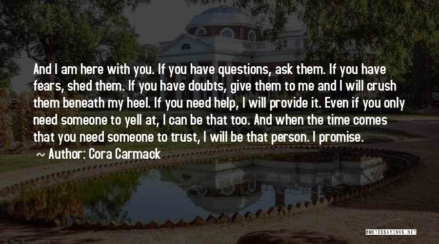 Love Questions Quotes By Cora Carmack