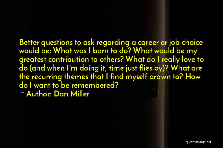 Love Questions Quotes By Dan Miller