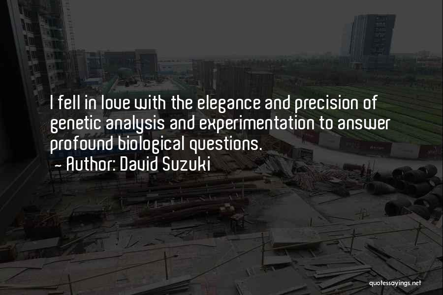 Love Questions Quotes By David Suzuki