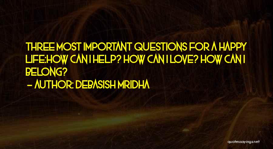 Love Questions Quotes By Debasish Mridha