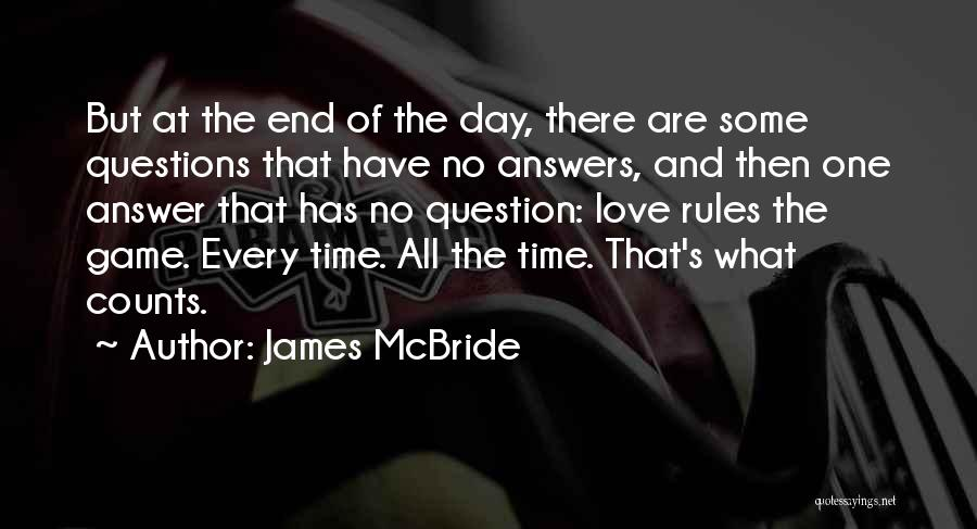 Love Questions Quotes By James McBride