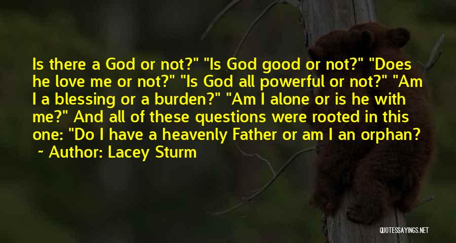 Love Questions Quotes By Lacey Sturm