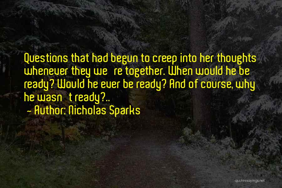 Love Questions Quotes By Nicholas Sparks