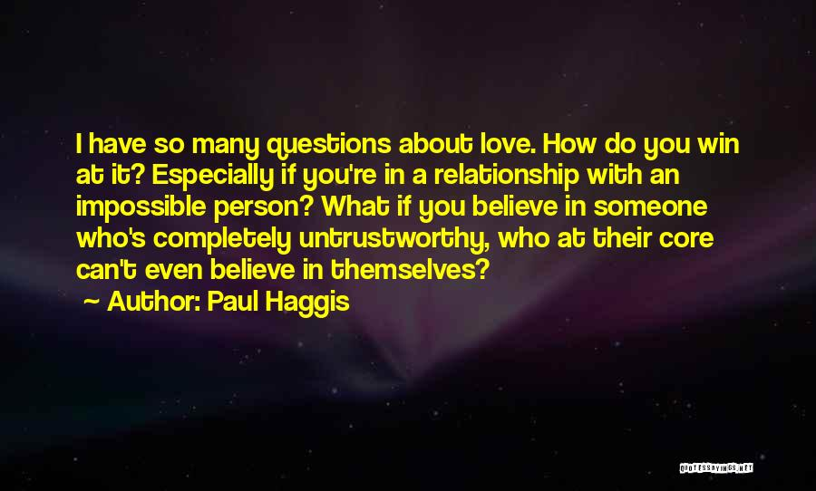 Love Questions Quotes By Paul Haggis