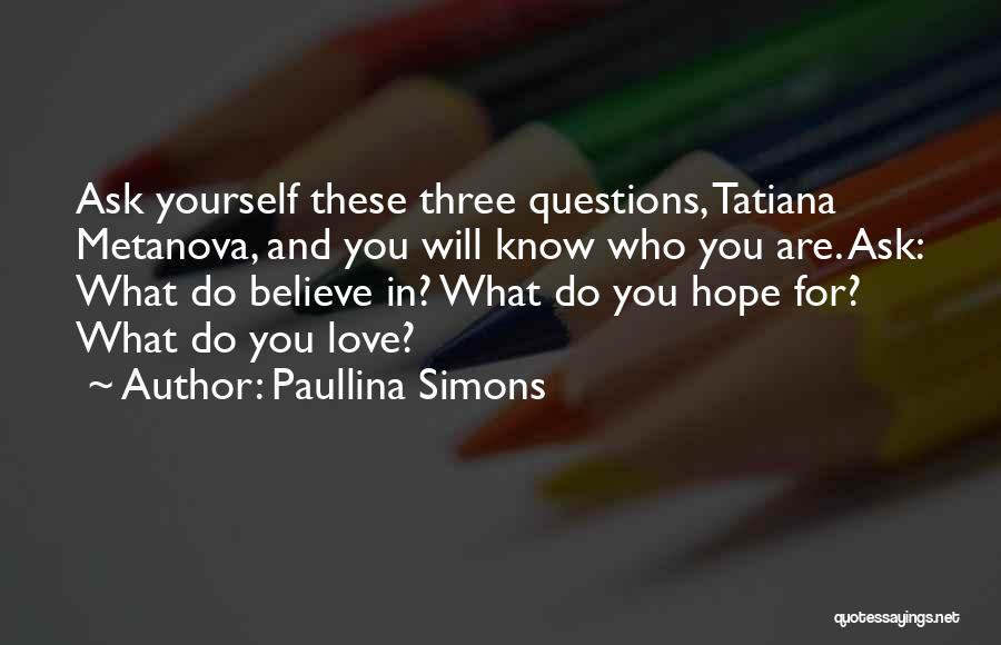 Love Questions Quotes By Paullina Simons
