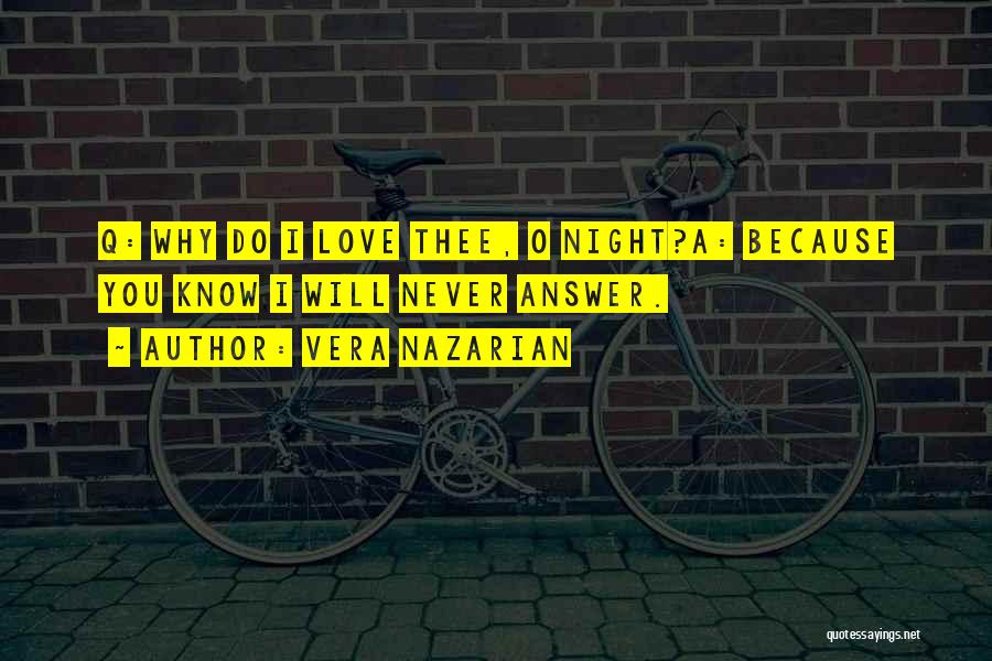 Love Questions Quotes By Vera Nazarian