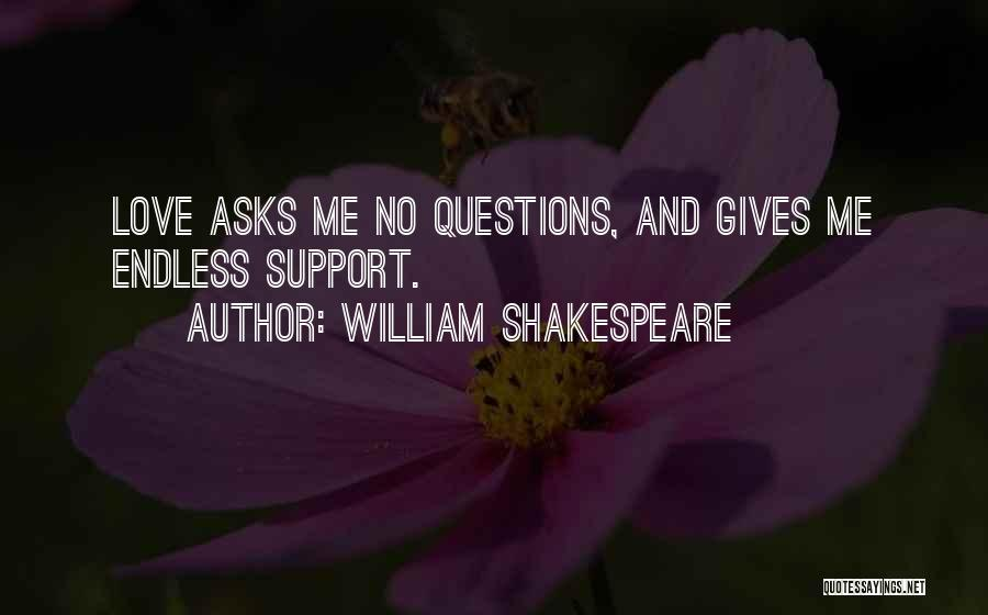 Love Questions Quotes By William Shakespeare