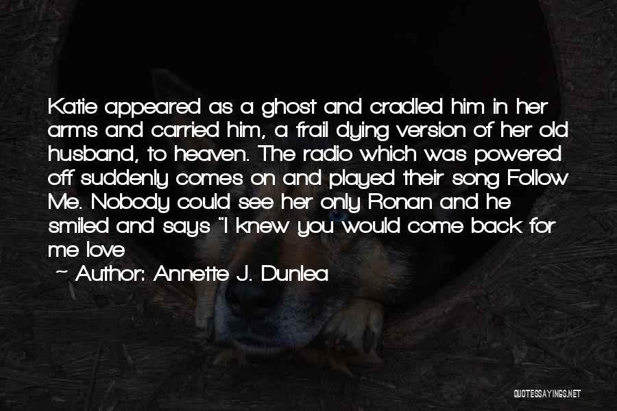 Love Radio Quotes By Annette J. Dunlea