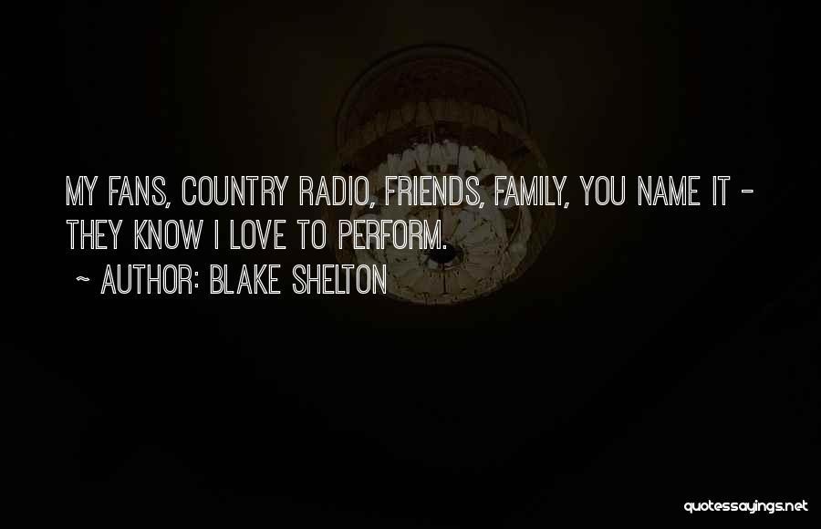 Love Radio Quotes By Blake Shelton