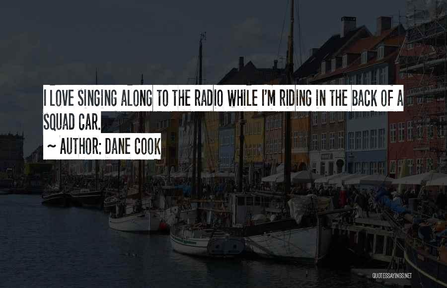 Love Radio Quotes By Dane Cook