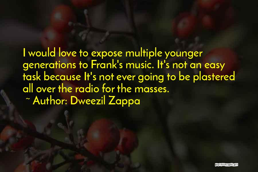 Love Radio Quotes By Dweezil Zappa