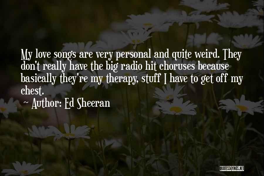 Love Radio Quotes By Ed Sheeran