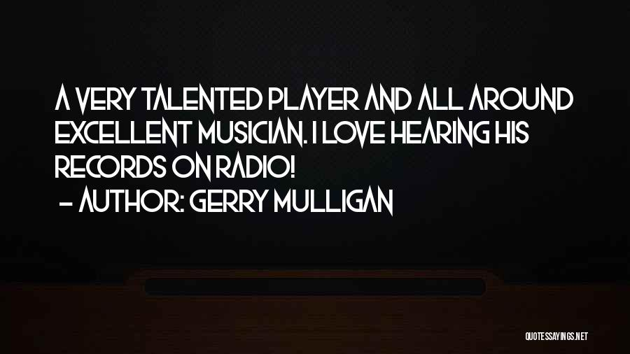 Love Radio Quotes By Gerry Mulligan
