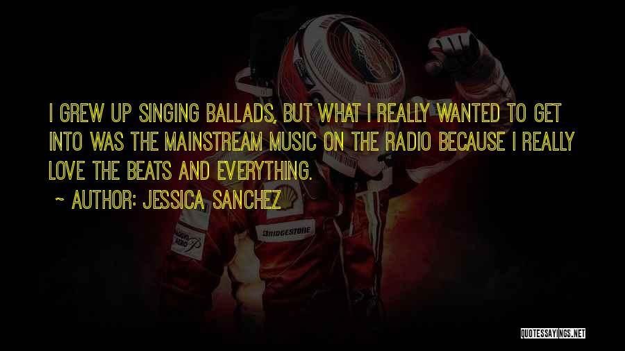 Love Radio Quotes By Jessica Sanchez