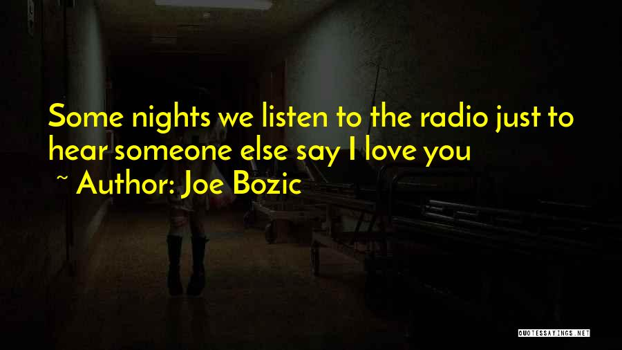 Love Radio Quotes By Joe Bozic