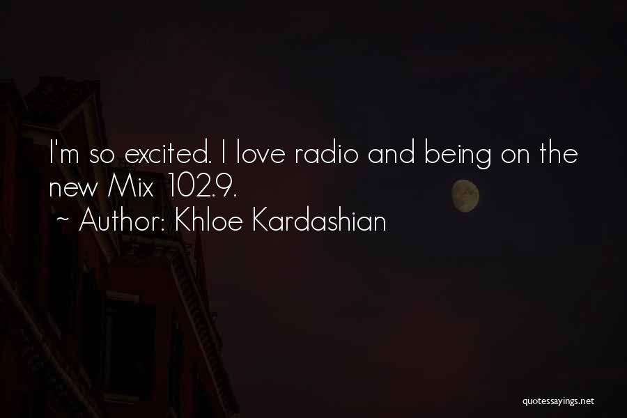 Love Radio Quotes By Khloe Kardashian