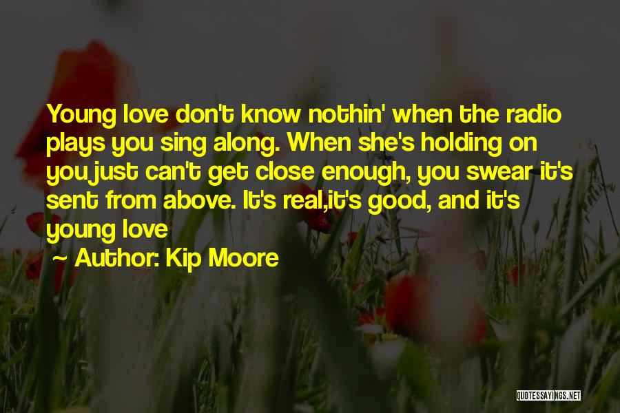 Love Radio Quotes By Kip Moore