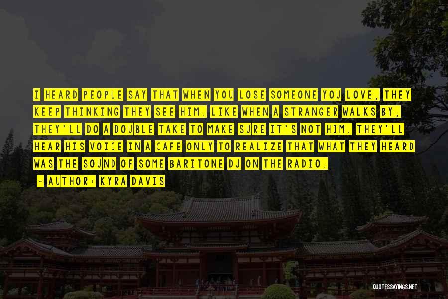 Love Radio Quotes By Kyra Davis