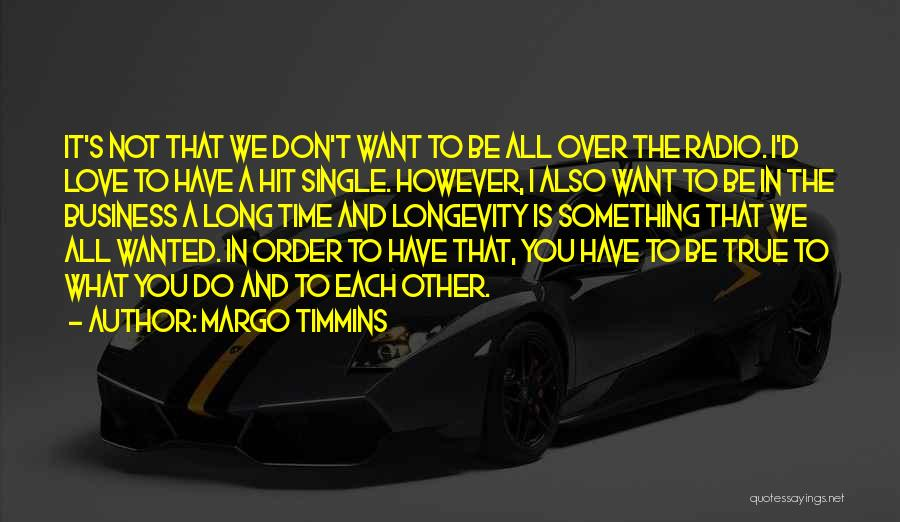 Love Radio Quotes By Margo Timmins
