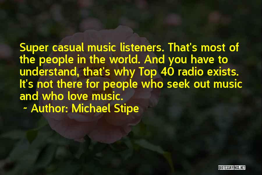 Love Radio Quotes By Michael Stipe