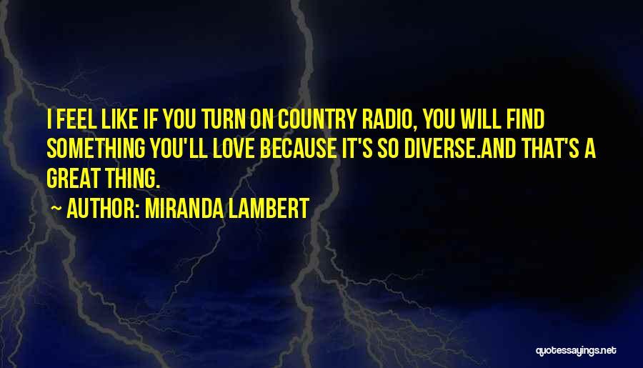 Love Radio Quotes By Miranda Lambert