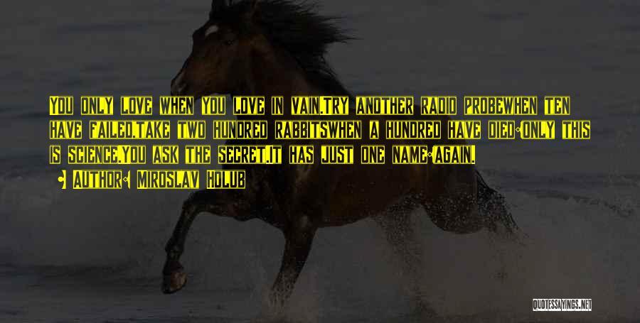 Love Radio Quotes By Miroslav Holub