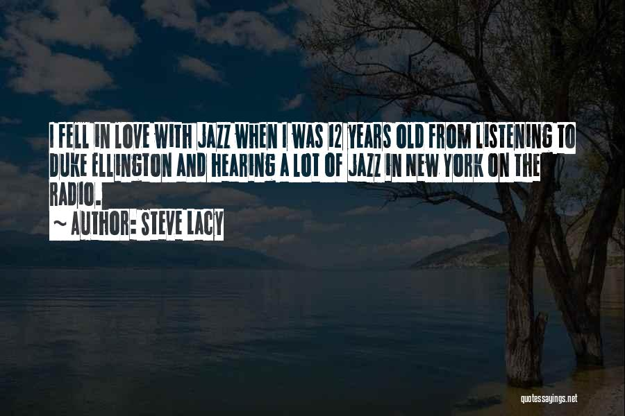 Love Radio Quotes By Steve Lacy