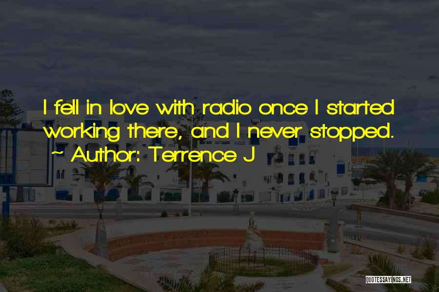 Love Radio Quotes By Terrence J