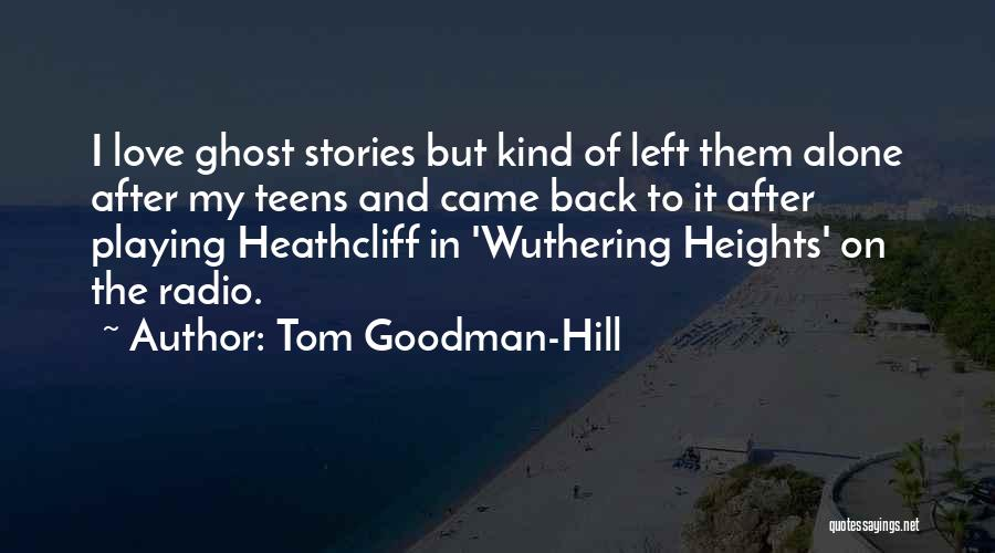 Love Radio Quotes By Tom Goodman-Hill