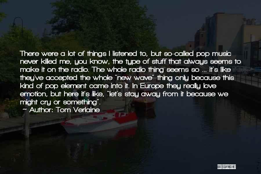 Love Radio Quotes By Tom Verlaine