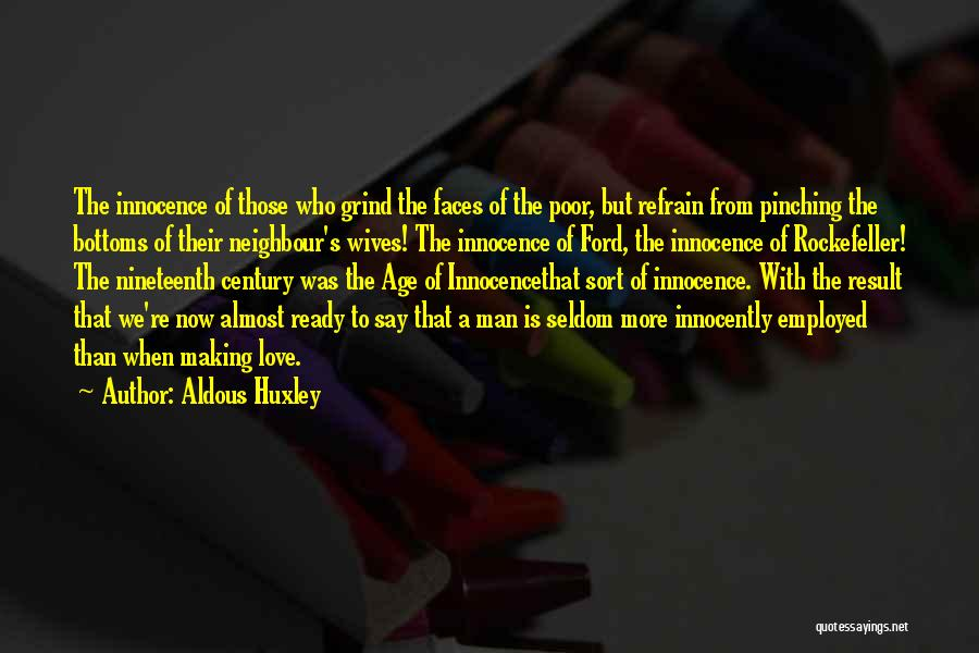 Love Refrain Quotes By Aldous Huxley
