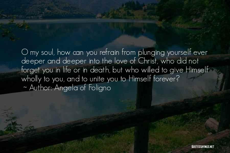 Love Refrain Quotes By Angela Of Foligno