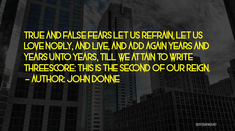 Love Refrain Quotes By John Donne