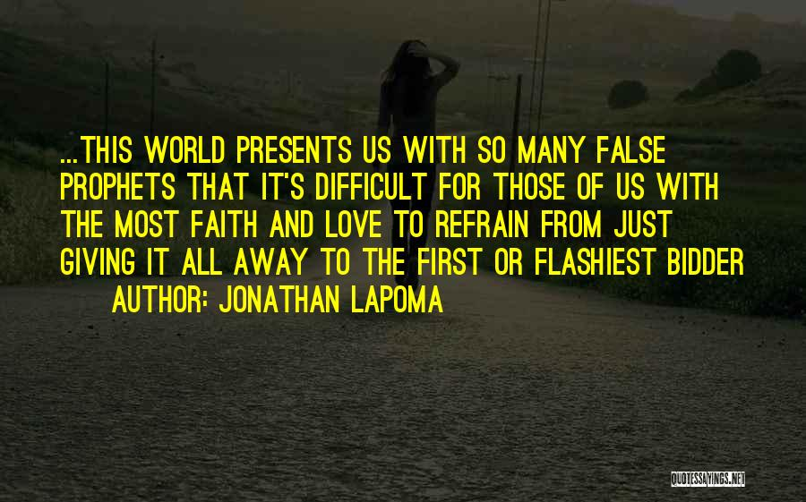 Love Refrain Quotes By Jonathan LaPoma