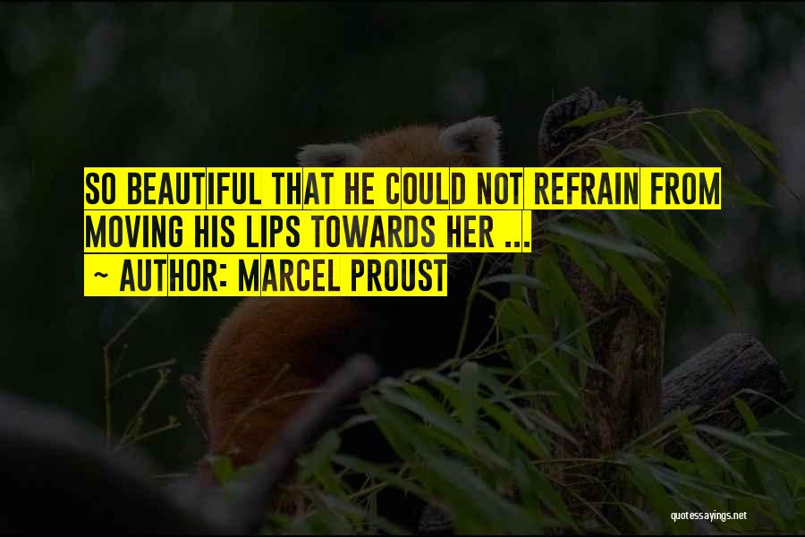 Love Refrain Quotes By Marcel Proust