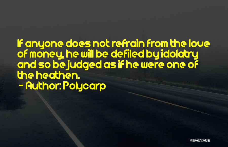 Love Refrain Quotes By Polycarp