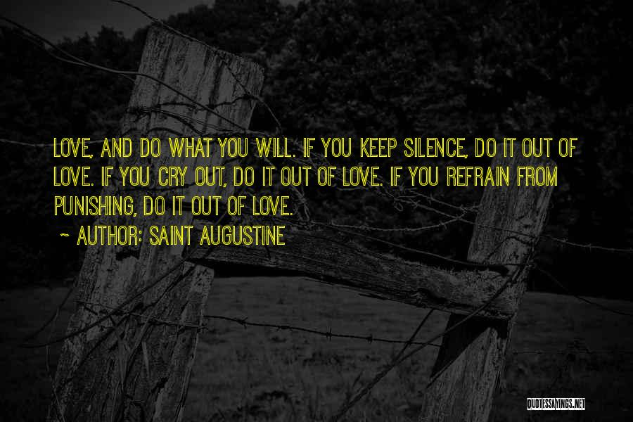 Love Refrain Quotes By Saint Augustine