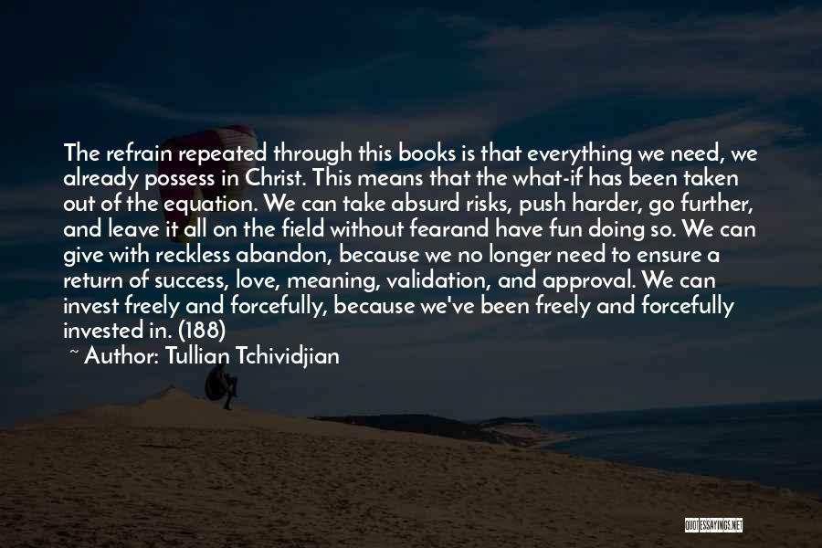 Love Refrain Quotes By Tullian Tchividjian