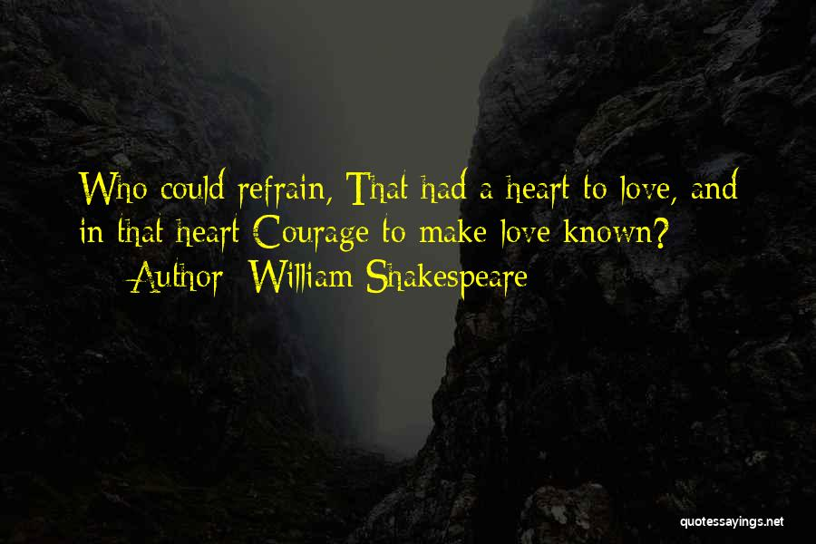 Love Refrain Quotes By William Shakespeare